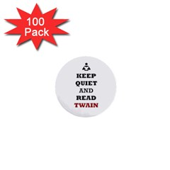 Keep Quiet And Read Twain Black 1  Mini Button (100 Pack)