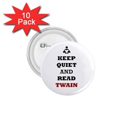 Keep Quiet And Read Twain Black 1 75  Button (10 Pack)