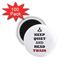 Keep Quiet And Read Twain Black 1 75  Button Magnet (100 Pack)