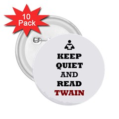 Keep Quiet And Read Twain Black 2.25  Button (10 pack)