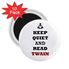 Keep Quiet And Read Twain Black 2 25  Button Magnet (10 Pack)