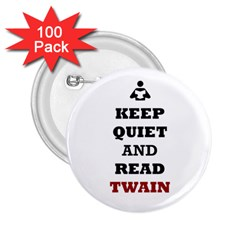 Keep Quiet And Read Twain Black 2 25  Button (100 Pack)
