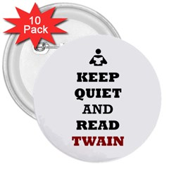 Keep Quiet And Read Twain Black 3  Button (10 pack)