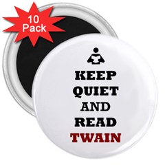 Keep Quiet And Read Twain Black 3  Button Magnet (10 Pack)