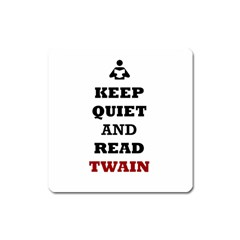 Keep Quiet And Read Twain Black Magnet (Square)