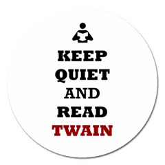 Keep Quiet And Read Twain Black Magnet 5  (Round)