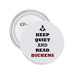 Keep Quiet And Read Dickens  2.25  Button
