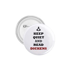 Keep Quiet And Read Dickens  1 75  Button