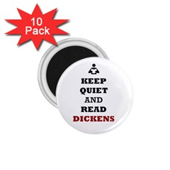 Keep Quiet And Read Dickens  1 75  Button Magnet (10 Pack)