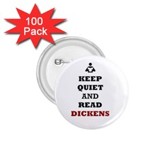Keep Quiet And Read Dickens  1 75  Button (100 Pack)