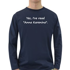 Yes, I ve read  Anna Karenina .  Mens' Long Sleeve T-shirt (Dark Colored)
