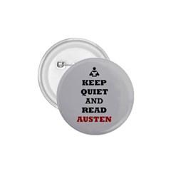 Keep Quiet And Read Austen 1 75  Button