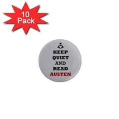 Keep Quiet and Read Austen 1  Mini Button Magnet (10 pack)