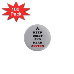 Keep Quiet and Read Austen 1  Mini Button Magnet (100 pack)