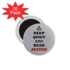 Keep Quiet and Read Austen 1.75  Button Magnet (10 pack)