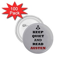 Keep Quiet And Read Austen 1 75  Button (100 Pack)