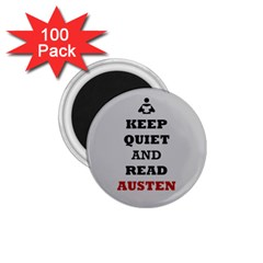 Keep Quiet And Read Austen 1 75  Button Magnet (100 Pack)
