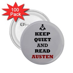 Keep Quiet And Read Austen 2 25  Button (100 Pack)