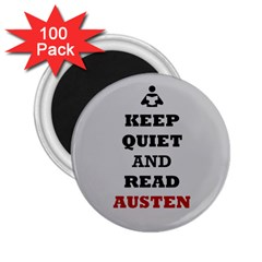 Keep Quiet And Read Austen 2 25  Button Magnet (100 Pack)