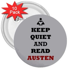 Keep Quiet And Read Austen 3  Button (10 Pack)