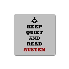 Keep Quiet and Read Austen Magnet (Square)