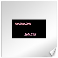 Petchatgirlsrule Canvas 12  X 12  (unframed)