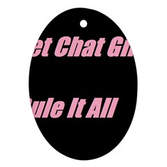 Petchatgirlsrule2 Oval Ornament (Two Sides)