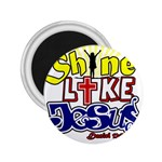Shine Like Jesus 2.25  Button Magnet Front