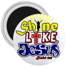 Shine Like Jesus 3  Button Magnet
