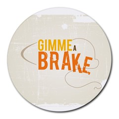 Gimme a break2 8  Mouse Pad (Round)