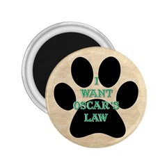 I WANT OSCAR S LAW 2.25  Button Magnet