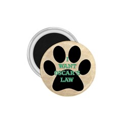 I Want Oscar s Law 1 75  Button Magnet
