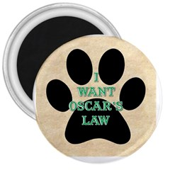 I WANT OSCAR S LAW 3  Button Magnet
