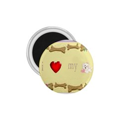 I Love My Dog! Ii 1 75  Button Magnet