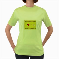 I Love My Dog! Ii Womens  T Shirt (green)