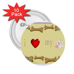 I Love My Dog! II 2.25  Button (10 pack)