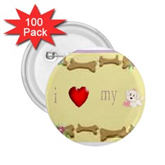 I Love My Dog! Ii 2 25  Button (100 Pack)