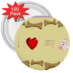 I Love My Dog! Ii 3  Button (100 Pack)