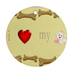 I Love My Dog! II Round Ornament (Two Sides)