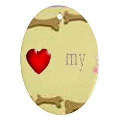 I Love My Dog! II Oval Ornament (Two Sides)