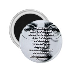 Life Is What Happens To You While You re Busy Making Other Plans 2.25  Button Magnet