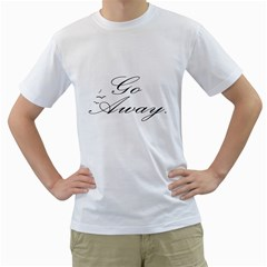 Go Away Mens  T-shirt (White)