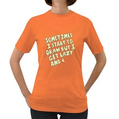 Sometimes Womens' T Shirt (colored)