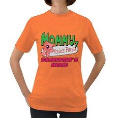 Mommy Your Fired Grandmas Here Womens' T-shirt (Colored)