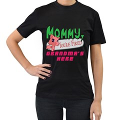 Mommy Your Fired Grandmas Here Womens' T-shirt (Black)
