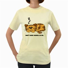 dont wake me up..  Womens  T-shirt (Yellow)