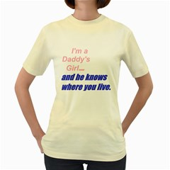 Daddy s Girl  Womens  T Shirt (yellow)