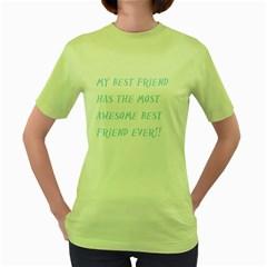 best friends  Womens  T-shirt (Green)