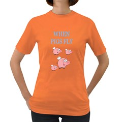 When Pigs Fly Womens' T-shirt (Colored)
