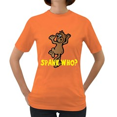 Spank Who? Womens' T-shirt (Colored)